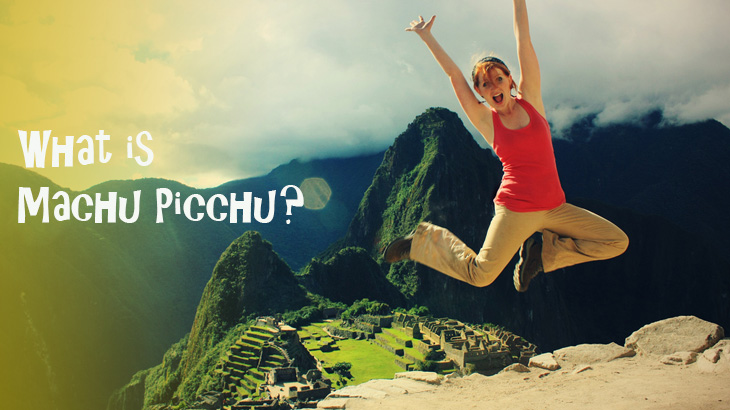 what-is-Machu-Picchu